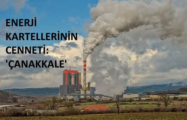 Enerji Uğruna Çanakkale'yi Feda Ediyorlar!