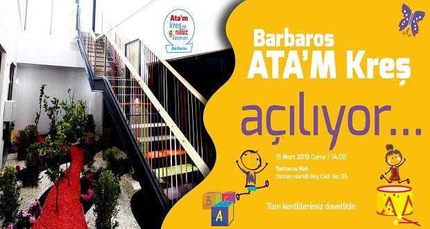 Barbaros Ata'm Kreşi 15 Martta Açılıyor…