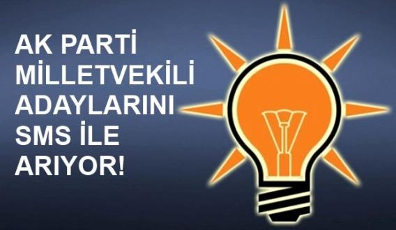 AK Parti Milletvekili Adaylarını SMS ile Arıyor!