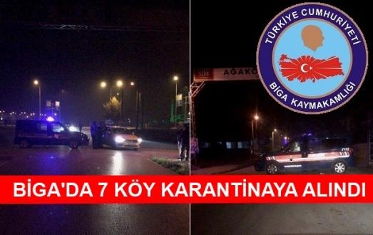 Biga'da 7 Köy Karantinaya Alındı..