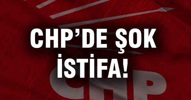CHP'de Beklenmedik İstifa...