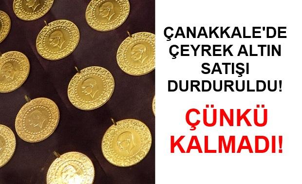 Çanakkale'de Çeyrek Altın Kalmadı!