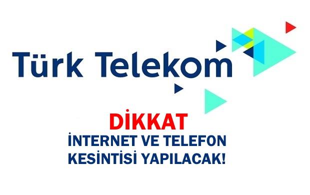 Merkez ve 7 İlçede İnternet ve Telefon Kesintisi Yapılacak!