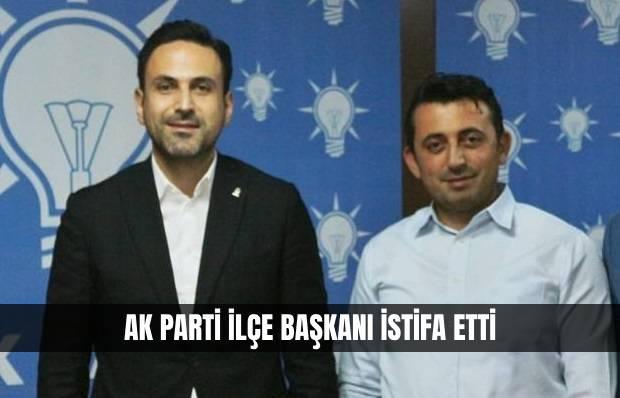 AK Partili İlçe Başkanı İstifa Etti