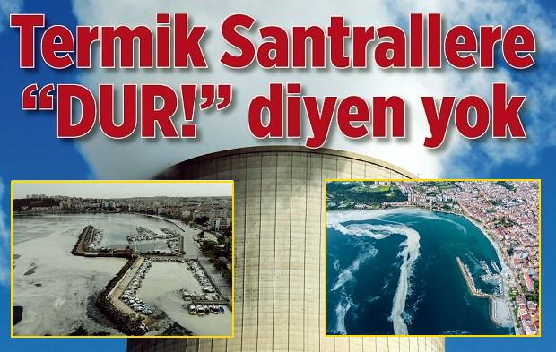 """Termik Santrallere """"DUR!"""" Diyen Yok…"""